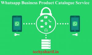 Whatsapp Business Product Catalogue Service क्या है