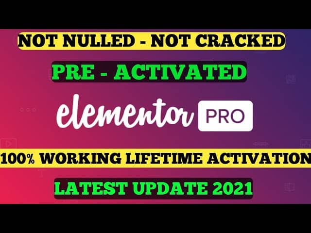 Elementor Pro Free Download With Lifetime Activation 2021🔥🔥Full Installation Guide 2021