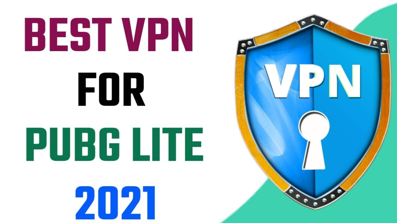 Best VPN For Pubg Light In India For Android 2021
